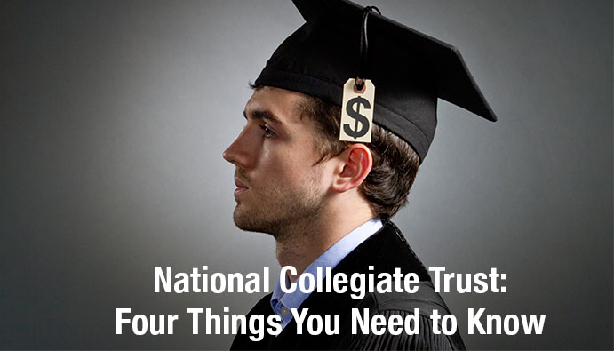 National Collegiate Trust: Four Things You Need to Know