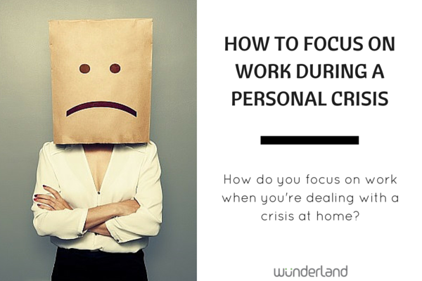 How_to_Focus_on_Work_During_a_Personal_Crisis-1.png