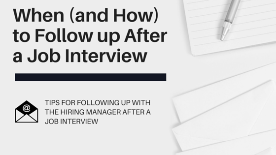 When (and How) to Follow up After a Job Interview