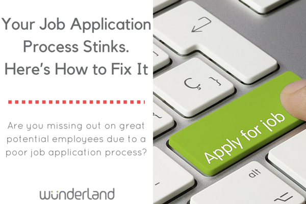 Your Job Application Process Stinks. Here's How to Fix It