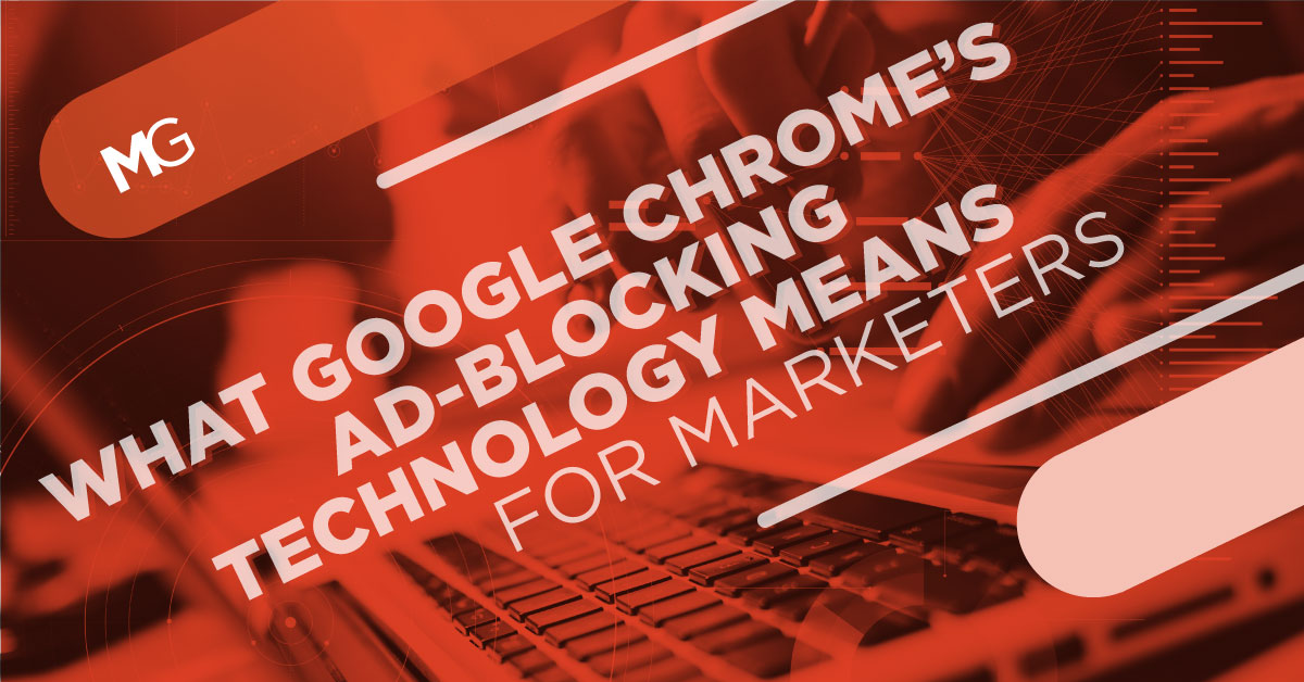 What-Google-Chrome's-Ad-Blocking-Technology-Means-for-Marketers