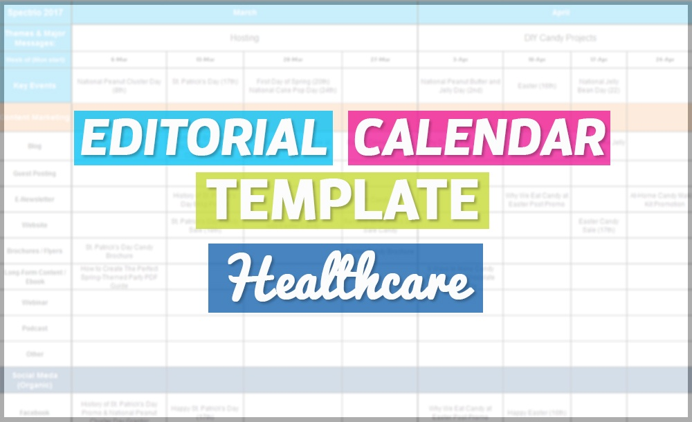 How To Create An Editorial Calendar--Healthcare [Free Template]