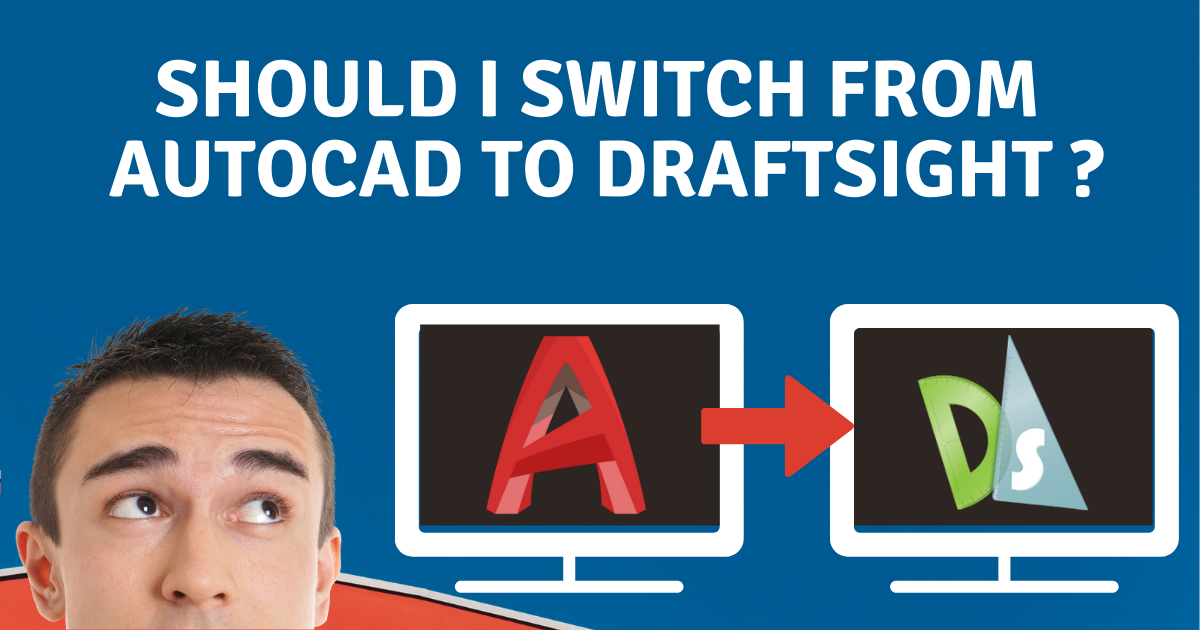 Should I Change from AutoCAD to DraftSight?