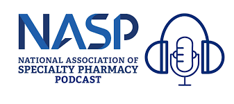 National Association of Specialty Pharmacy (NASP) Podcast