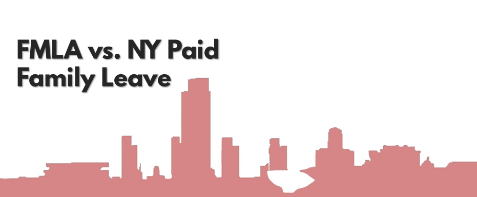 Fmla And Ny Paid Family Leave How Do They Coincide