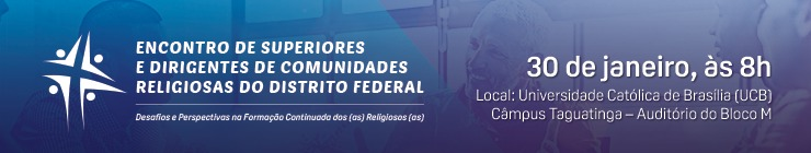 Encontro de Superiores e Dirigentes de Comunidades Religiosas do Distrito Federal