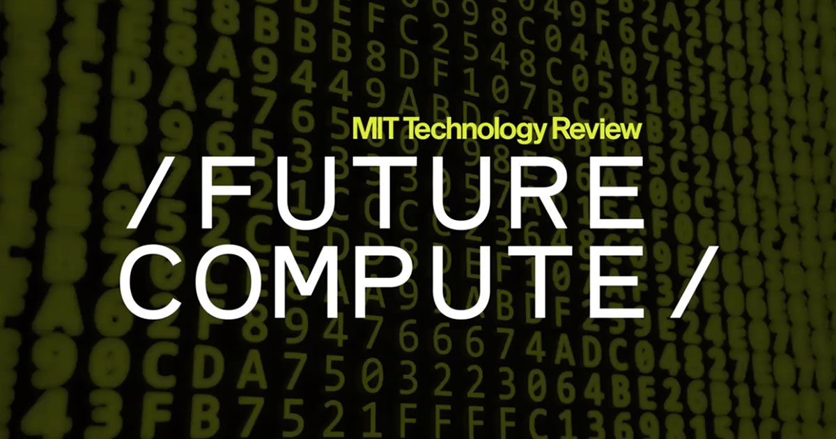 Future Compute Conference | Quantum Computing Event | MIT Technology Review.
