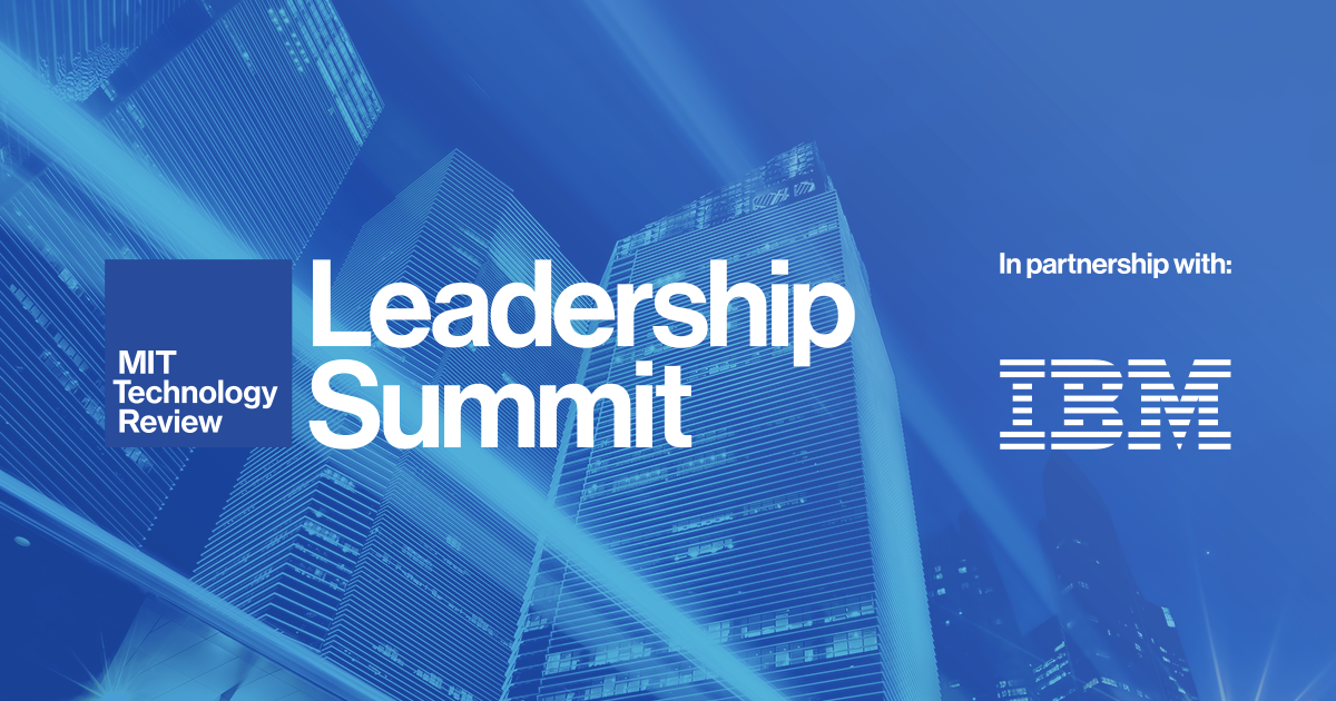 MIT Technology Review Leadership Summit | In partnership with IBM