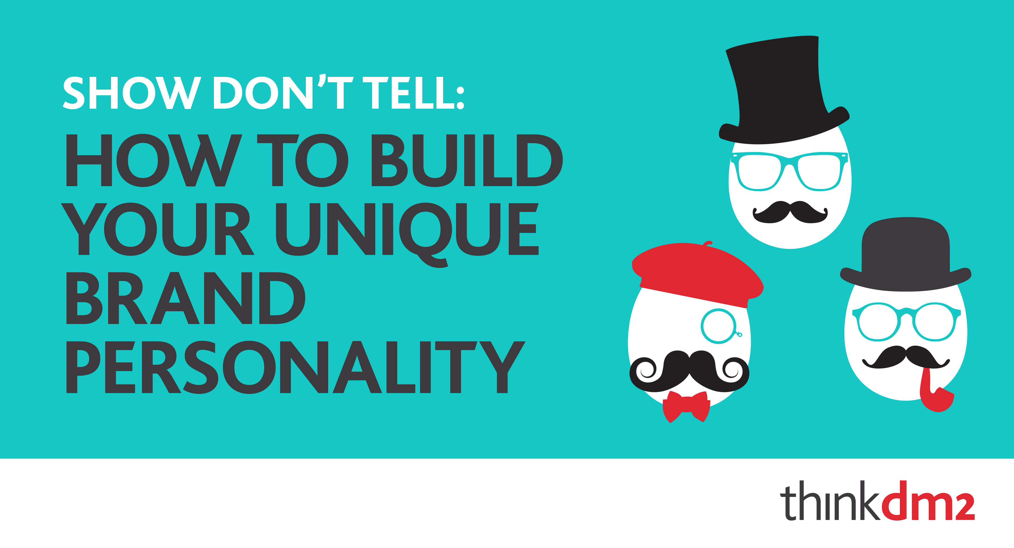 show don t tell how to build your unique brand personality