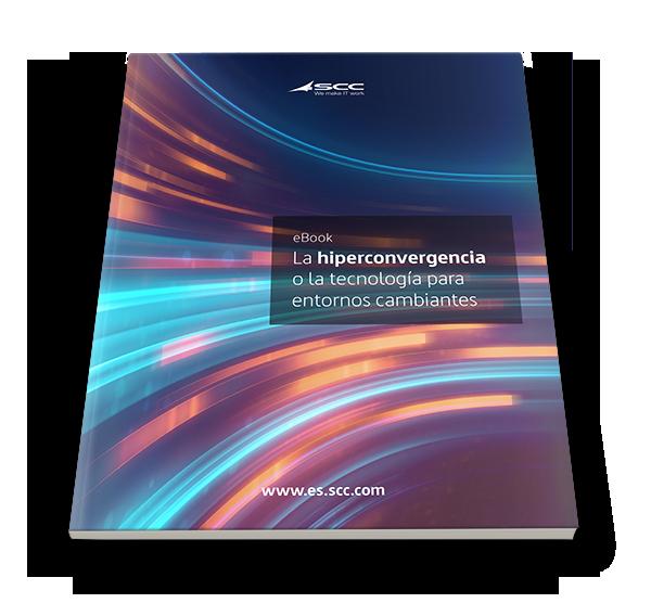 La hiperconvergencia o la tecnología para entornos cambiantes.