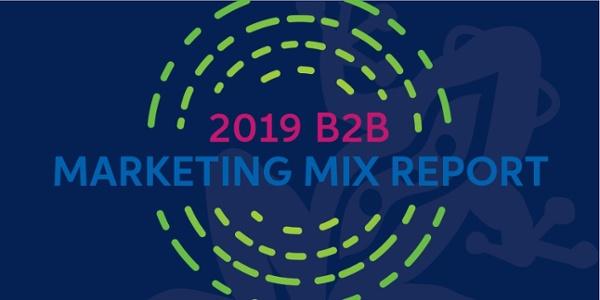 2019 B2B Marketing Mix Report