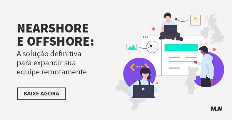 CTA para o ebook Nearshore e Offshore: a solução definitiva para expandir sua equipe remotamente