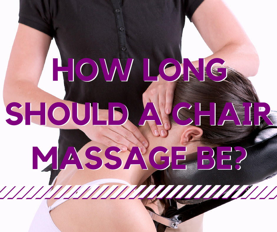 How long should chair massage be?