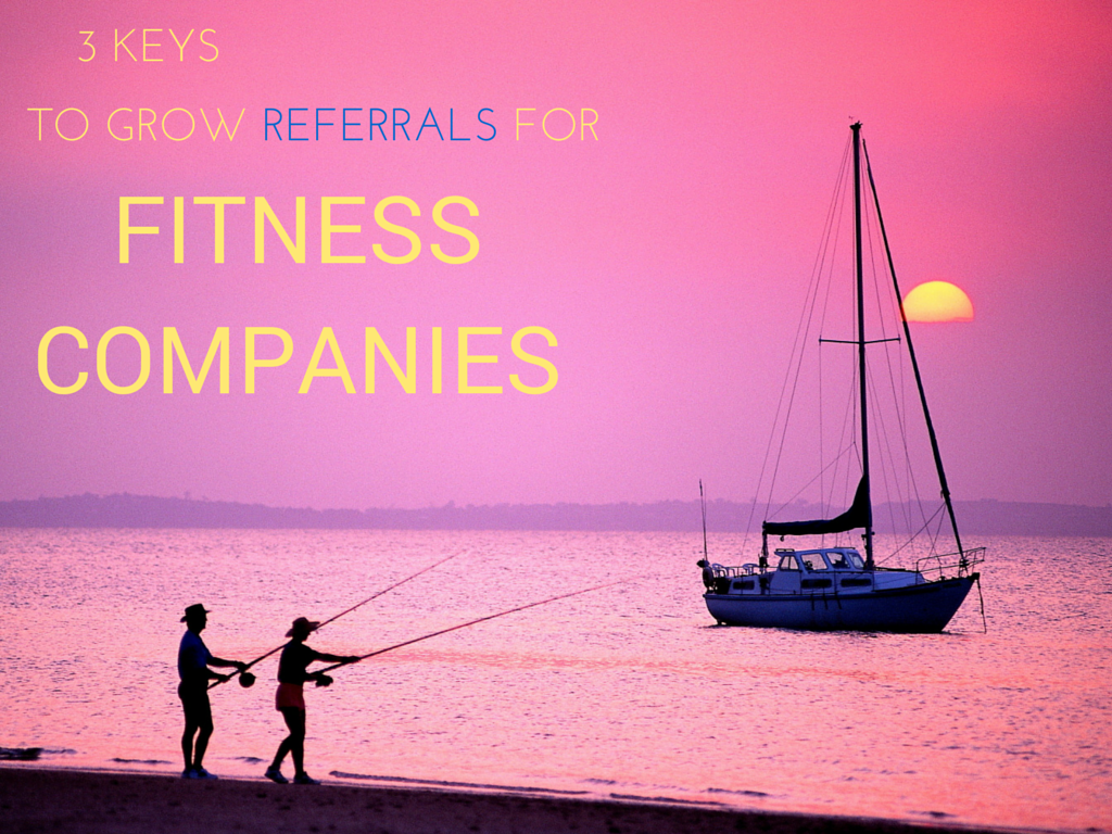 3_Keys_to_Grow_Referrals_For_Fitness_Companies