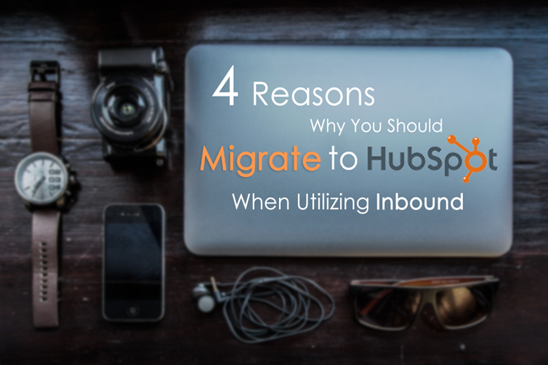 4_reasons_why_you_should_migrate-to-hubspot_when_utlizing_inbound