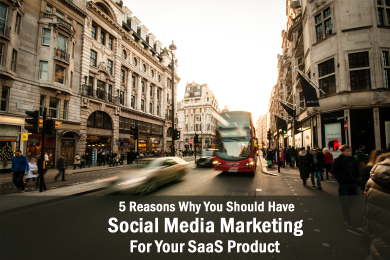 5_Reasons_Why_SaaS_Companies_Should_Have_a_Social_Media_Marketing_Strategy