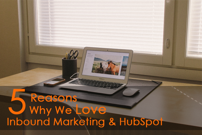 5_Reasons_why_welove_inbound_marketing_and_hubspot