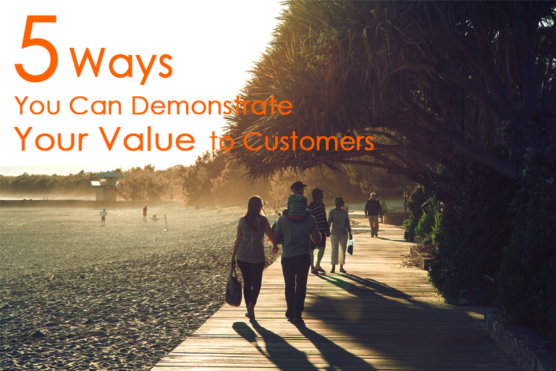 5_ways_you_can_demonstrate_your_value_to_customers