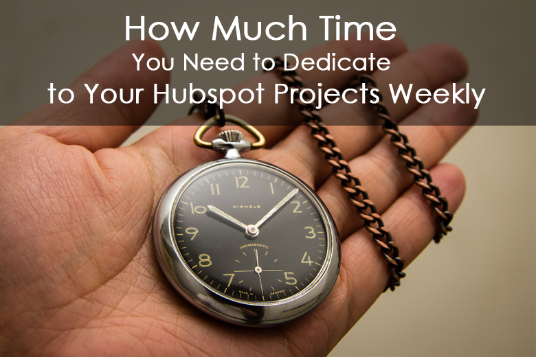How_Much_Time_You_Need_to_Dedicate_to_Your_Hubspot_Projects_Weekly