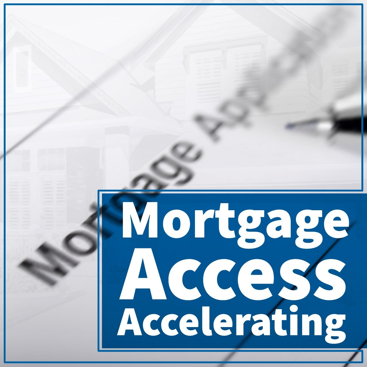 Mortgage_access_accelerating-01