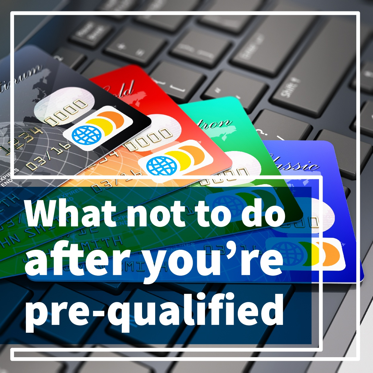 What_not_to_do_after_youre_prequalified-01