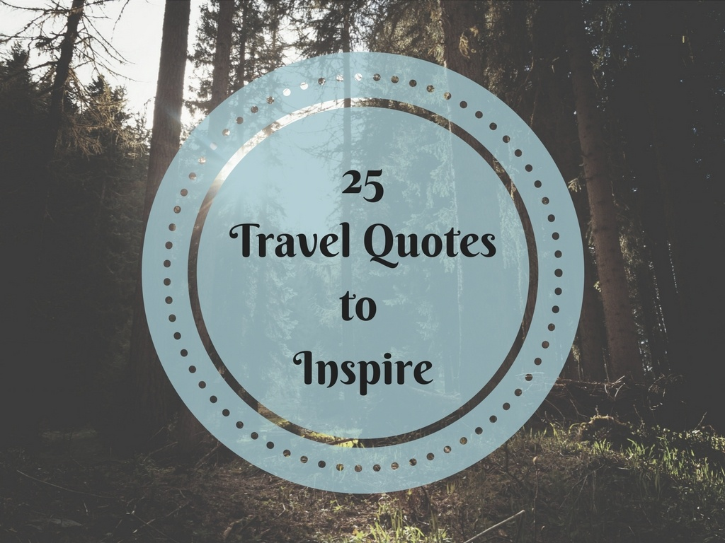25 Travel Quotes To Inspire