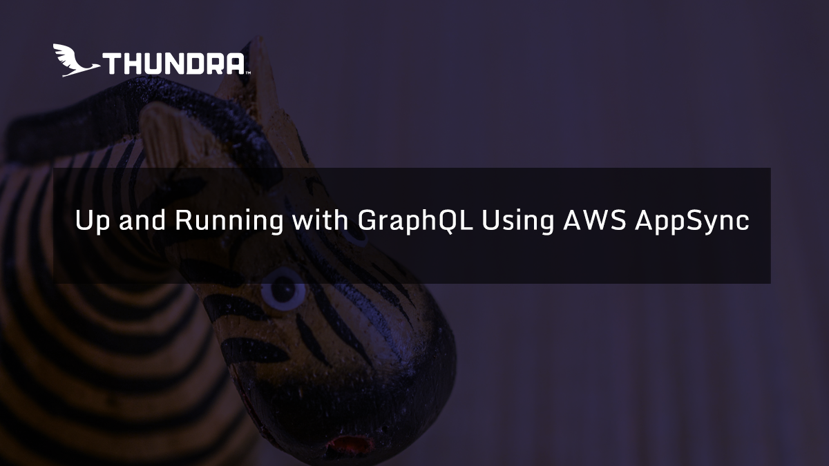 Up and Running with GraphQL Using AWS AppSync