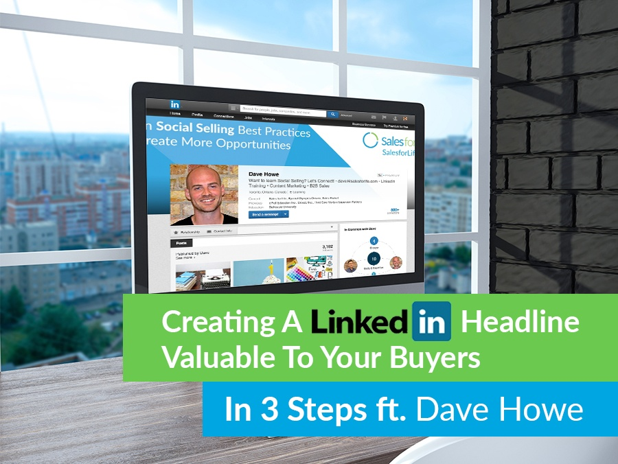 Creating A Value-Centric Linkedin Headline For You Buyers