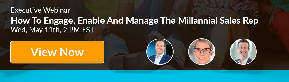 Executive Webinar: How To Engage, Enablement And Manage The Millennial Sales Rep