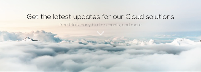 Get the latest updates for our cloud solutions!