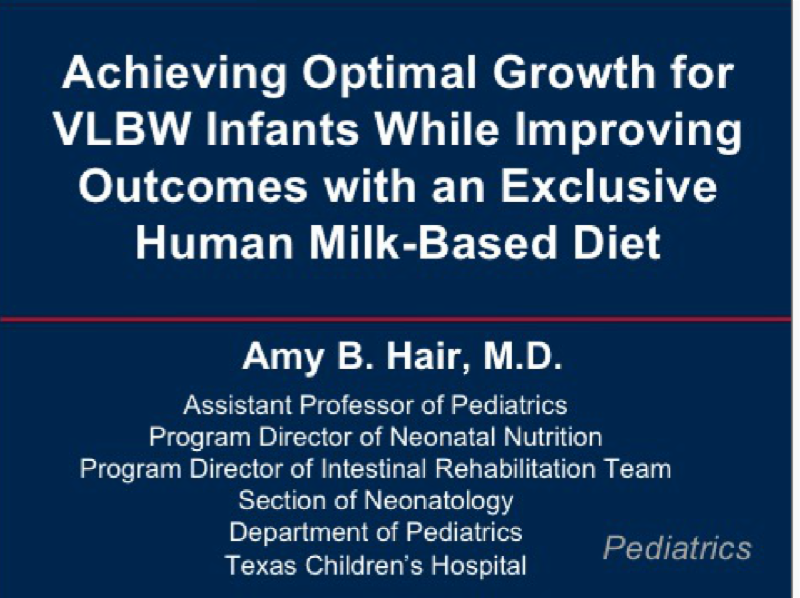 Achieving Optimal Growth for VLBW Infants While Improving Outcomes with an Exclusive Human Milk-Based Diet presentation from NICUniversity