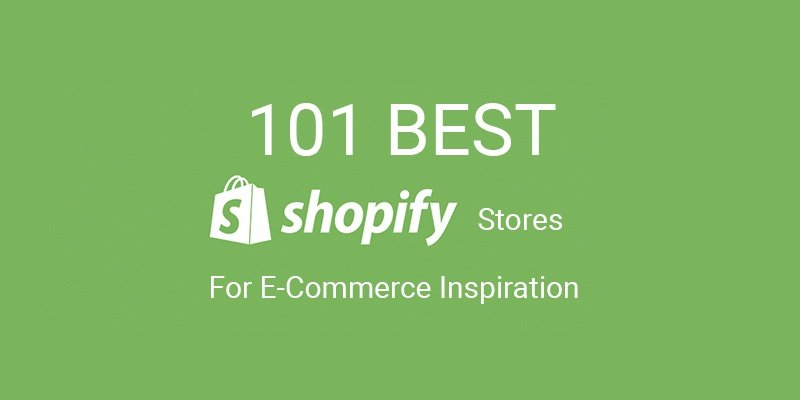 101 Best Shopify Stores For eCommerce Inspiration (2019)