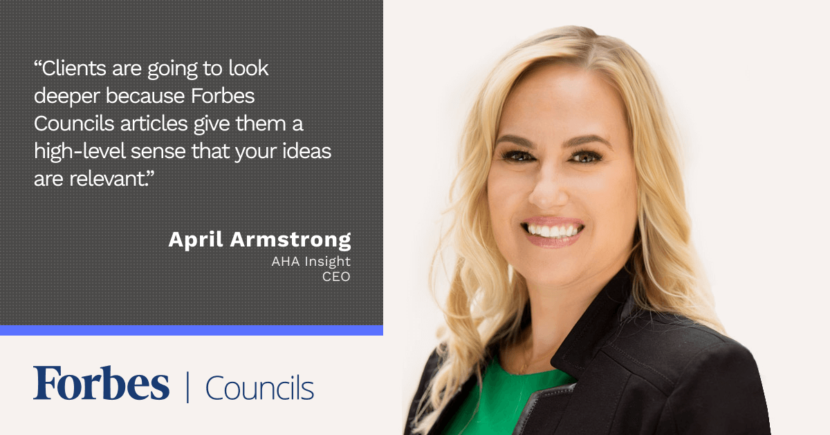 April Armstrong Says Forbes Councils is a Network Filled With Valuable Insight