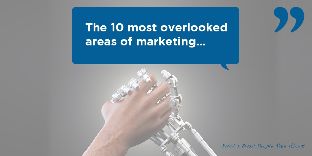 the_10_most_overlooked_areas_of_marketing