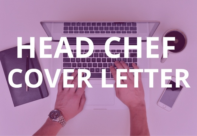 8 Tips For Writing A Cover Letter For Head Chef Job