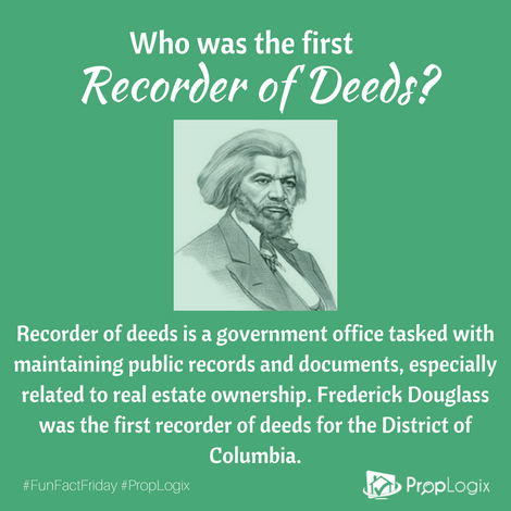 Frederick Douglass was the first recorder of deeds