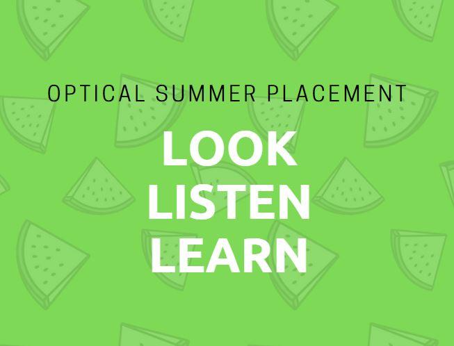 LOOK LISTEN LEARN - Optical Summer Placement Top Tips