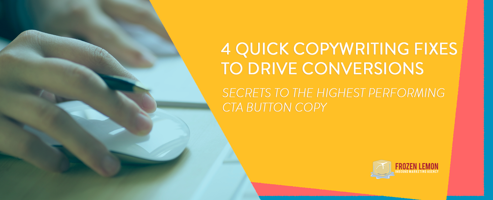 4 Quick Copywriting Tips To Drive Conversions