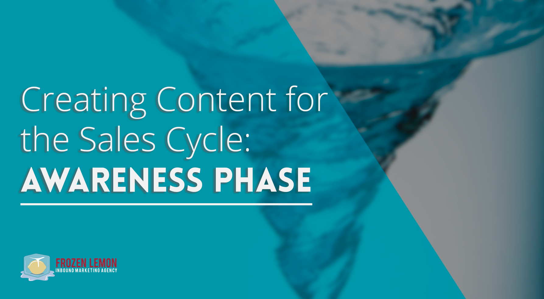 Creating Content for the Sales Cycle Awareness Phase