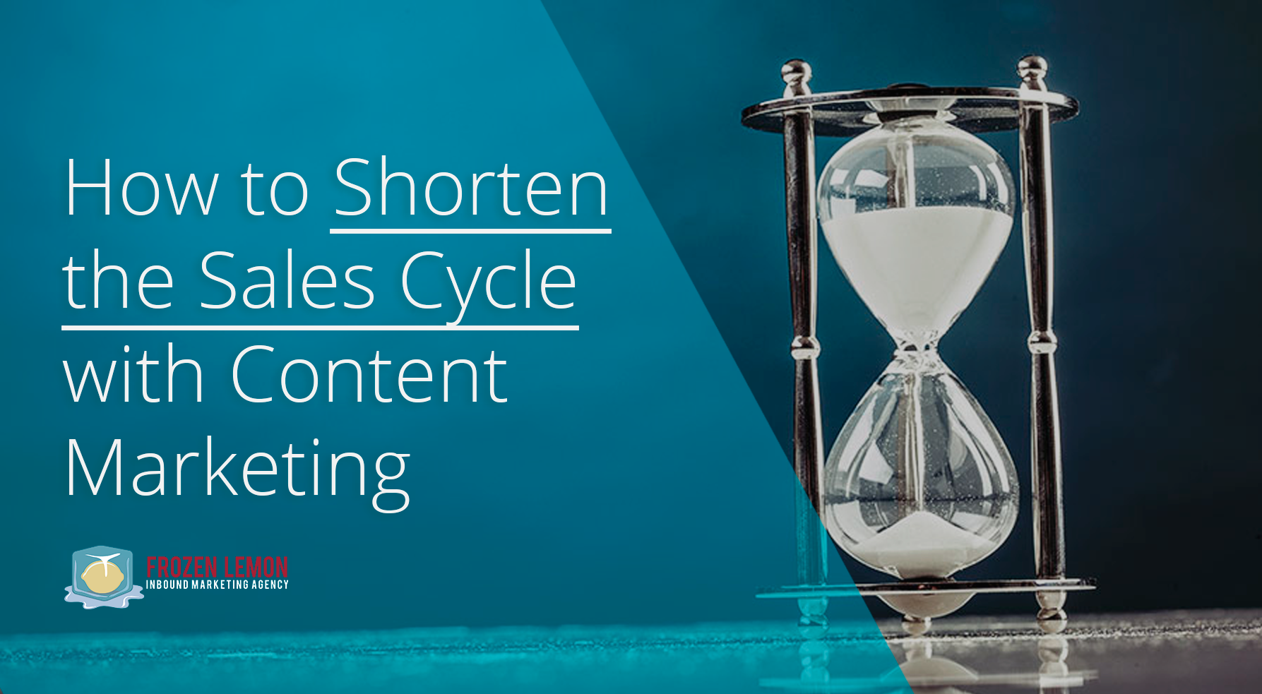 How-to-Shorten-the-Sales-Cycle-with-Content-Marketing---Blog-Image.png