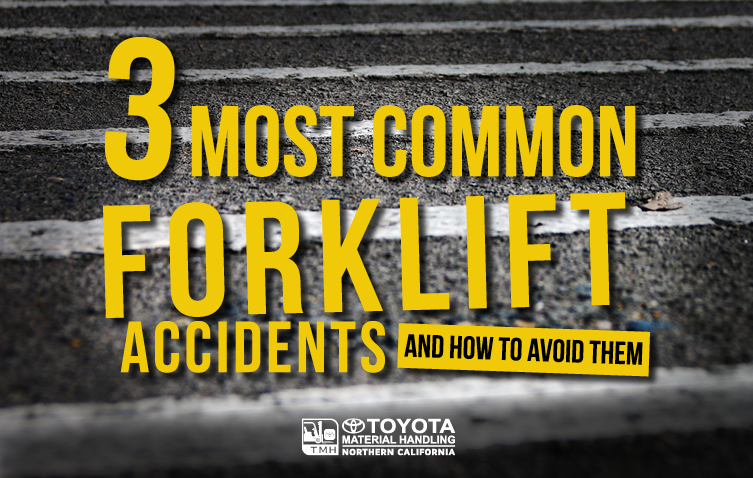3 Most Common Forklift Accidents and How to Avoid Them