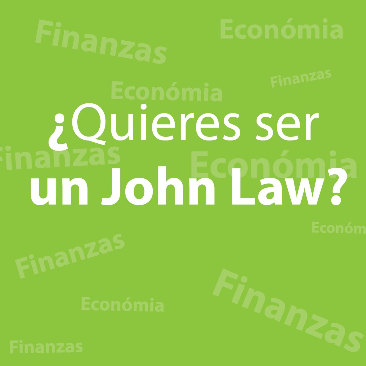 ¿Estudiar Economía o Finanzas? ¡Conviértete en un John Law!
