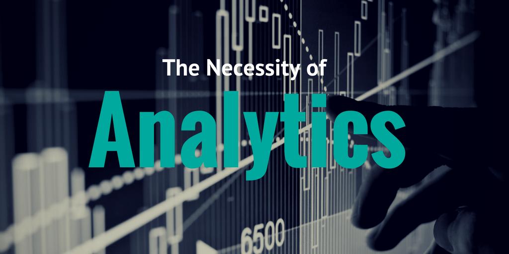 The Necessity of Analytics