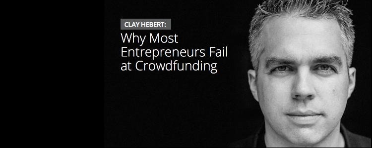 Why Most Entrepreneurs Fail at Crowdfunding