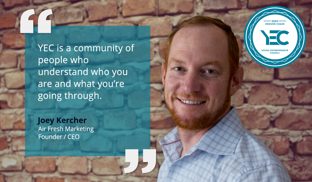 Joey Kercher is the YEC Denver Group Chair