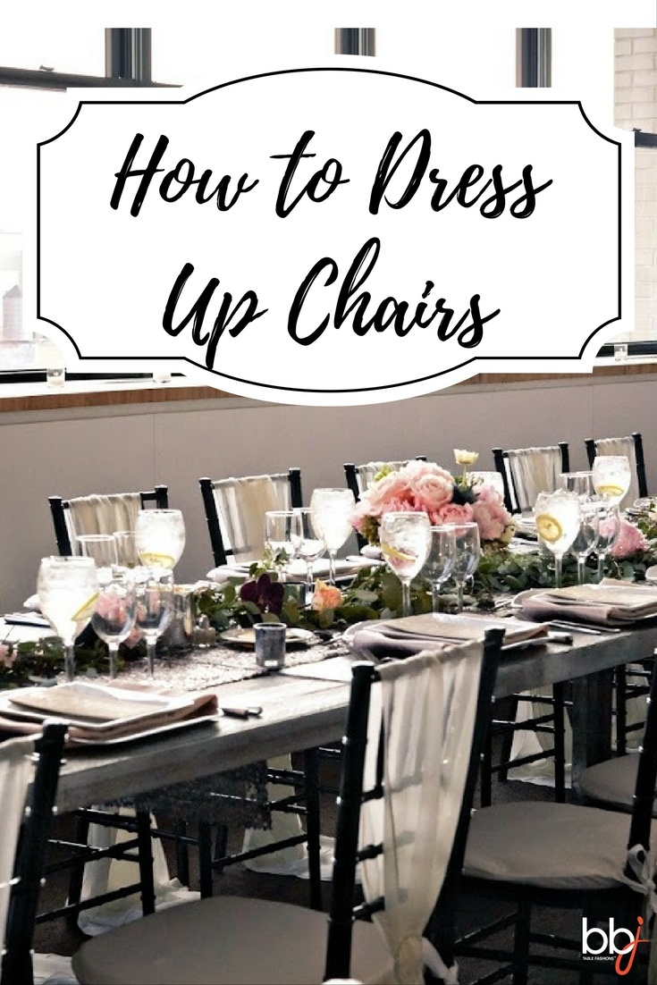 How To Dress Up Event Chairs