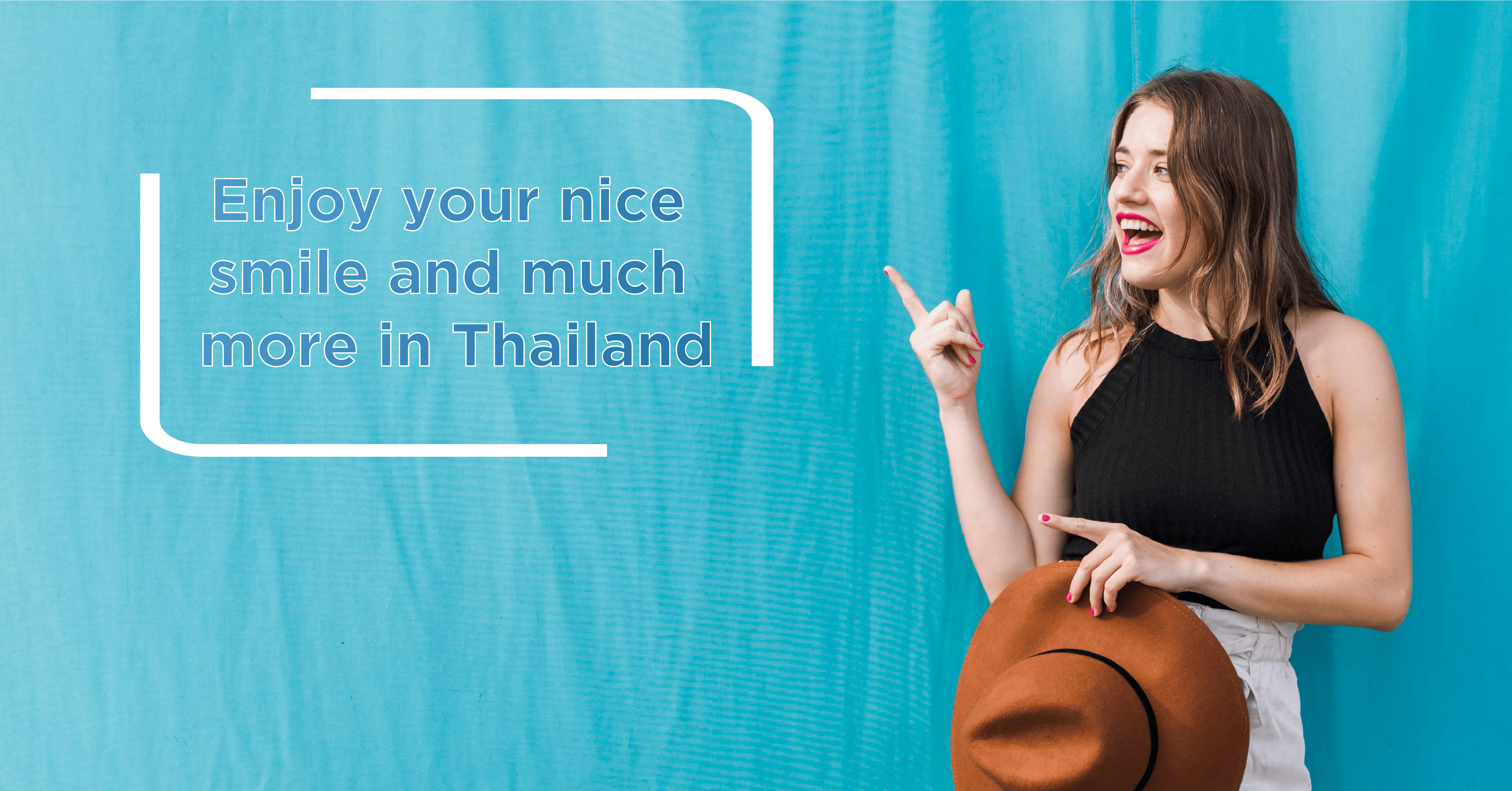 Enjoy your nice smile and much more in Thailand