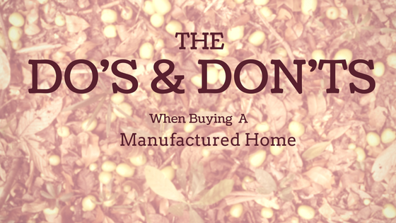 Dos and Donts of Buying a Manufactured Home
