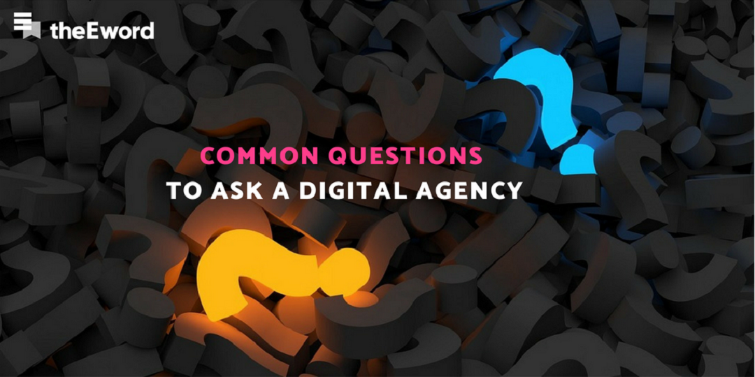 COMMON QUESTIONS TO ASK A DIGITAL AGENCY (1)