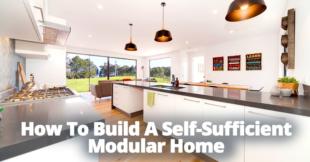 How to build a self sufficient modular home for Self sustaining home builders
